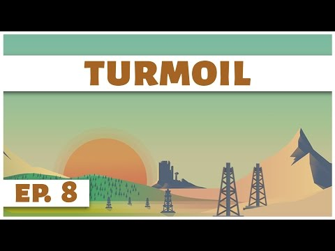Turmoil - Ep. 8 - Depleting Oil Reserves! - Let's Play - Game Introduction