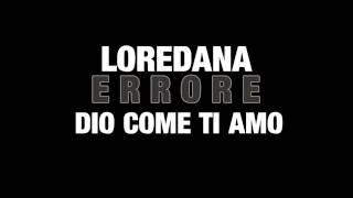 Loredana Errore - Dio Come Ti Amo