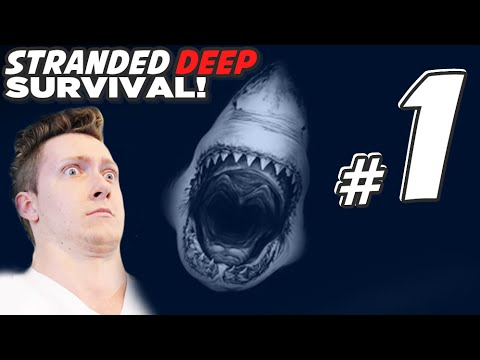 Stranded Deep Alpha: Survival Horror in the OCEAN!?! - Part 1 Gameplay