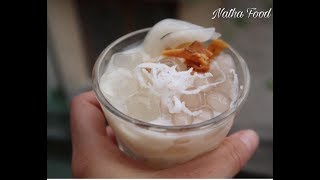 Dừa dầm, chè dừa dầm có gì hot? Phiên bản không bị ngấy, không đầy bụng|| Natha Food