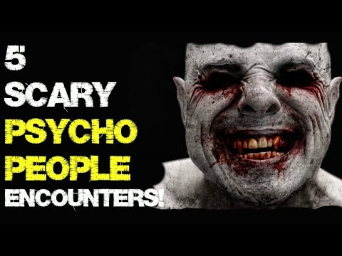5 Psycho/Crazy people encounters! | Frightening True Stories!