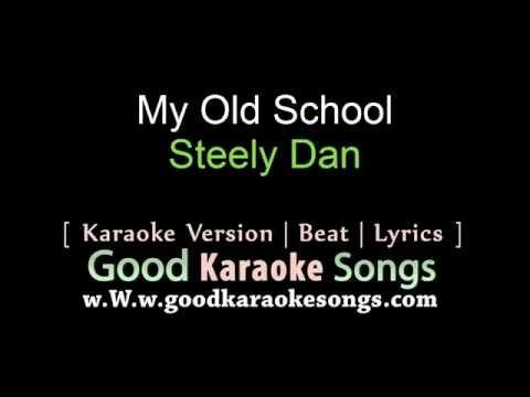 My Old School -  Steely Dan (Lyrics Karaoke) [ goodkaraokesongs.com ]