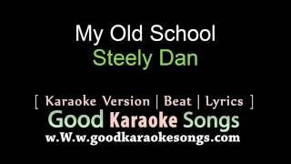 my old school steely dan lyrics karaoke goodkaraokesongscom
