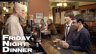 A Trip To The Pub | Friday Night Dinner