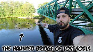 THE HAUNTED BRIDGE OF THE LOST SOULS...