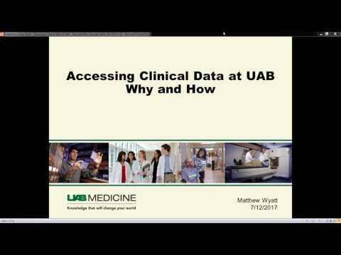 Accessing Clinical Data at UAB: The How & Why