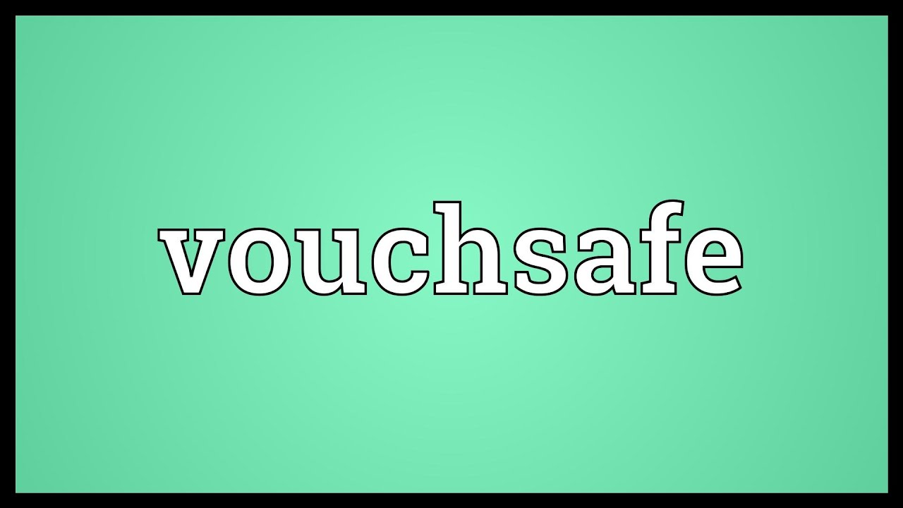 Vouchsafe Meaning