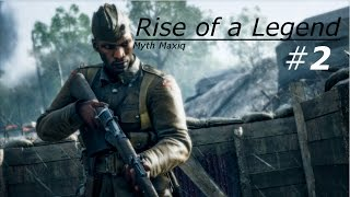 Rise of a Legend 2 (Sniping Montage BF1 Fragmovie) Myth Maxiq