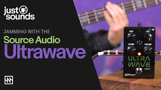 Just Sounds: Source Audio Ultrawave Jam with Bass, Guitar & Synth