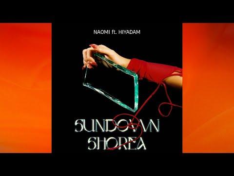 NAOMI ft. HIYADAM - SUNDOWN SHOREA (Audio)