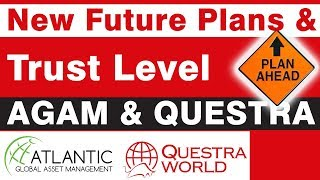 New Future Plans & Trust Level Of Questra AGAM.