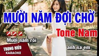 Karaoke Mười Năm Đợi Chờ Tone Nam Nhạc Sống | Trọng Hiếu