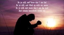 Be ye still and know that I am God (lyrics)