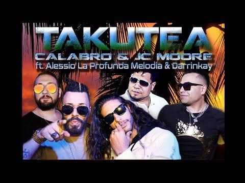 TAKUTEA Calabro & JC Moore ft Alessio la profunda melodia & Darrinkay (prod by Maximo Music)