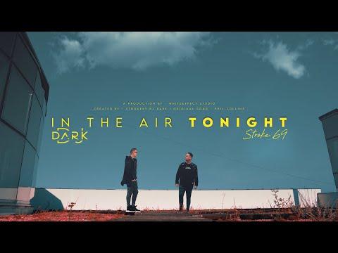 Смотреть клип Stroke 69 & Dj Dark - In The Air Tonight