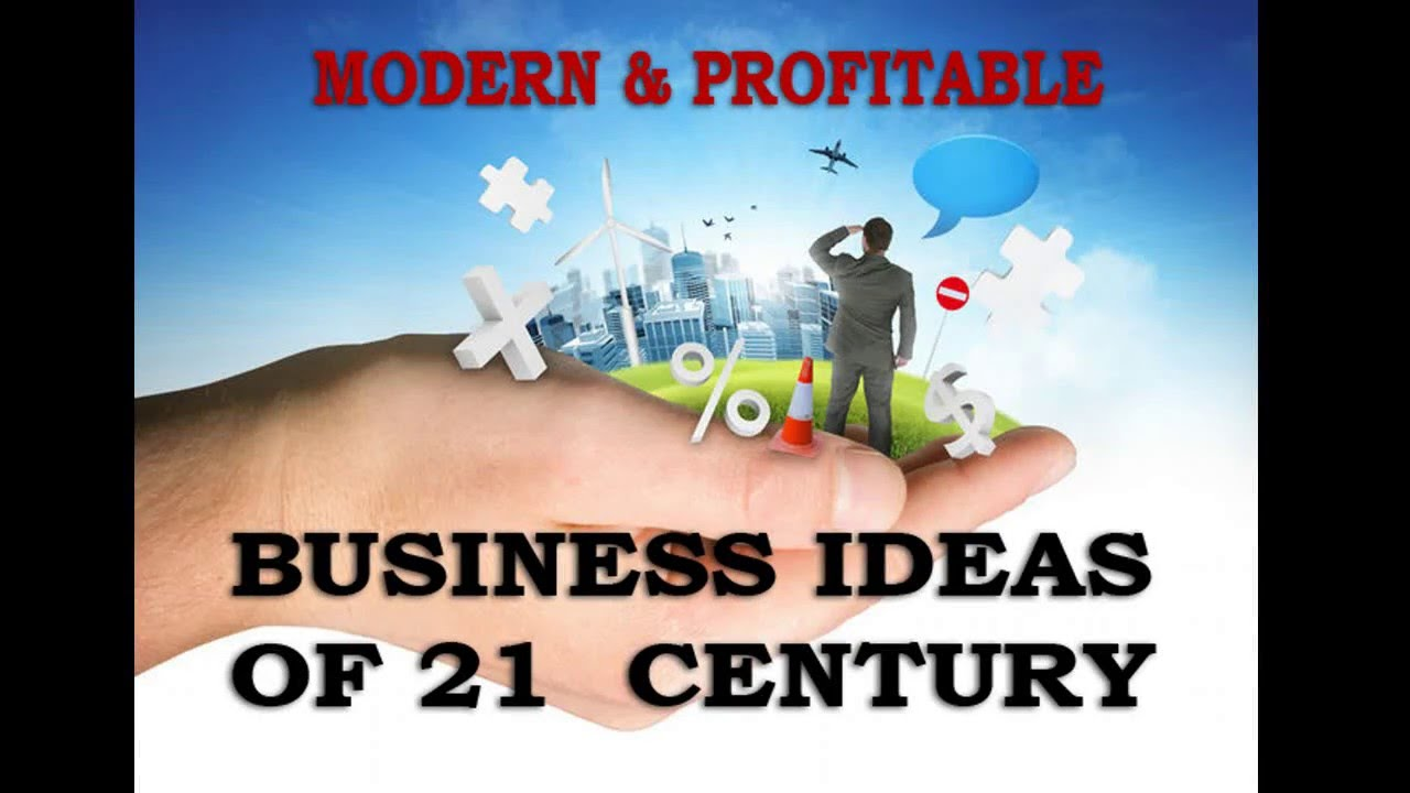 Business Ideas For The 21st Century