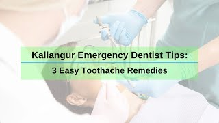Kallangur Emergency Dentist Tips: 3 Easy Toothache Remedies