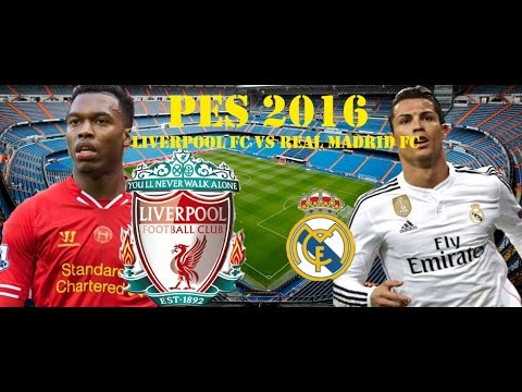 PES 2016 (PC) Exhibition Match : Liverpool vs. Real Madrid (Level : Superstar)