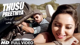 Thusu Preethiya Full Video Song ||