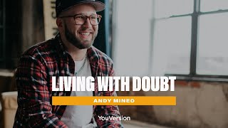 Andy Mineo on Living With Doubt | YouVersion