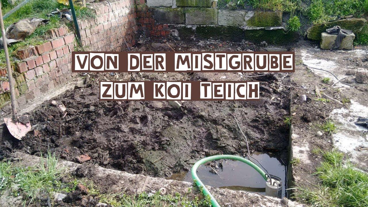Vorbereitung Fur Gfk Von Der Mistgrube Zum Koiteich Teil 4 Youtube