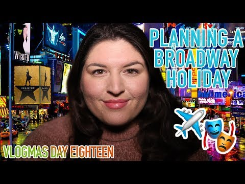 My Basic Guide to Planning a BROADWAY Holiday 🎭 VLOGMAS