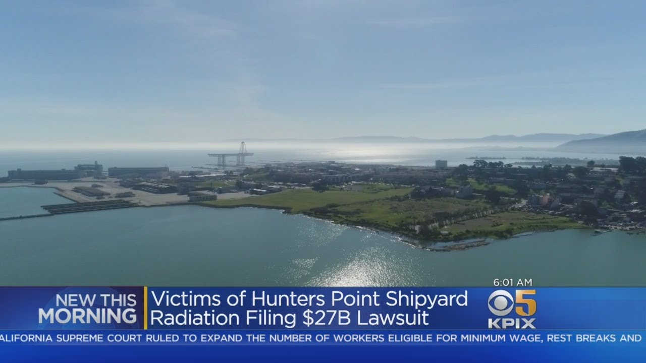 Hunters Point Shipyard Radiation Victims File $27 Billion Lawsuit
