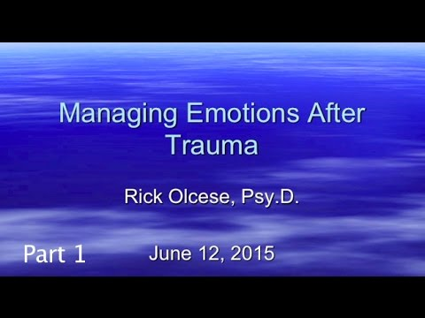 Managing Emotions After Trauma, Part1