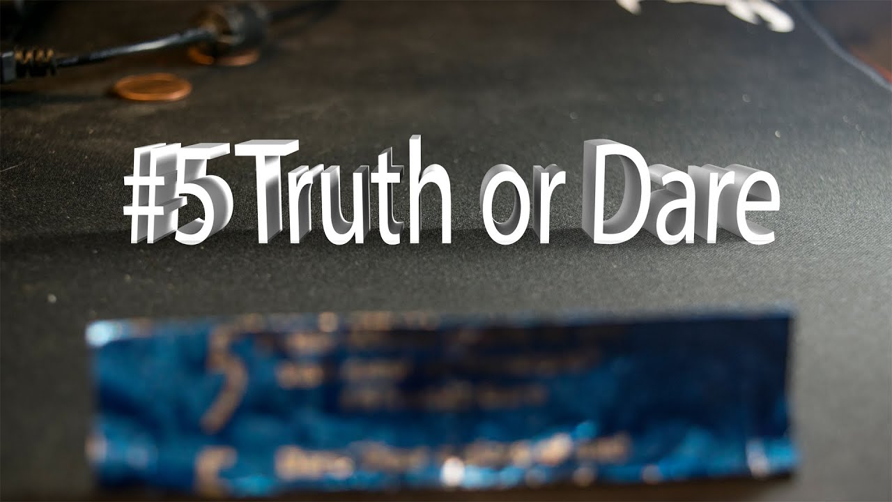 Truth or dare challenge youtube