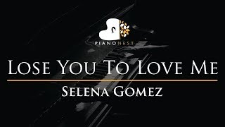 Selena Gomez - Lose You To Love Me - Piano Karaoke Instrumental Cover with Lyrics
