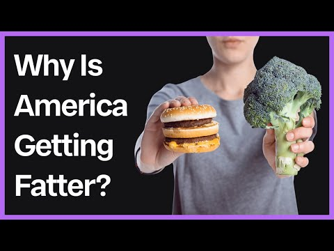 Why Is America Getting Fatter?