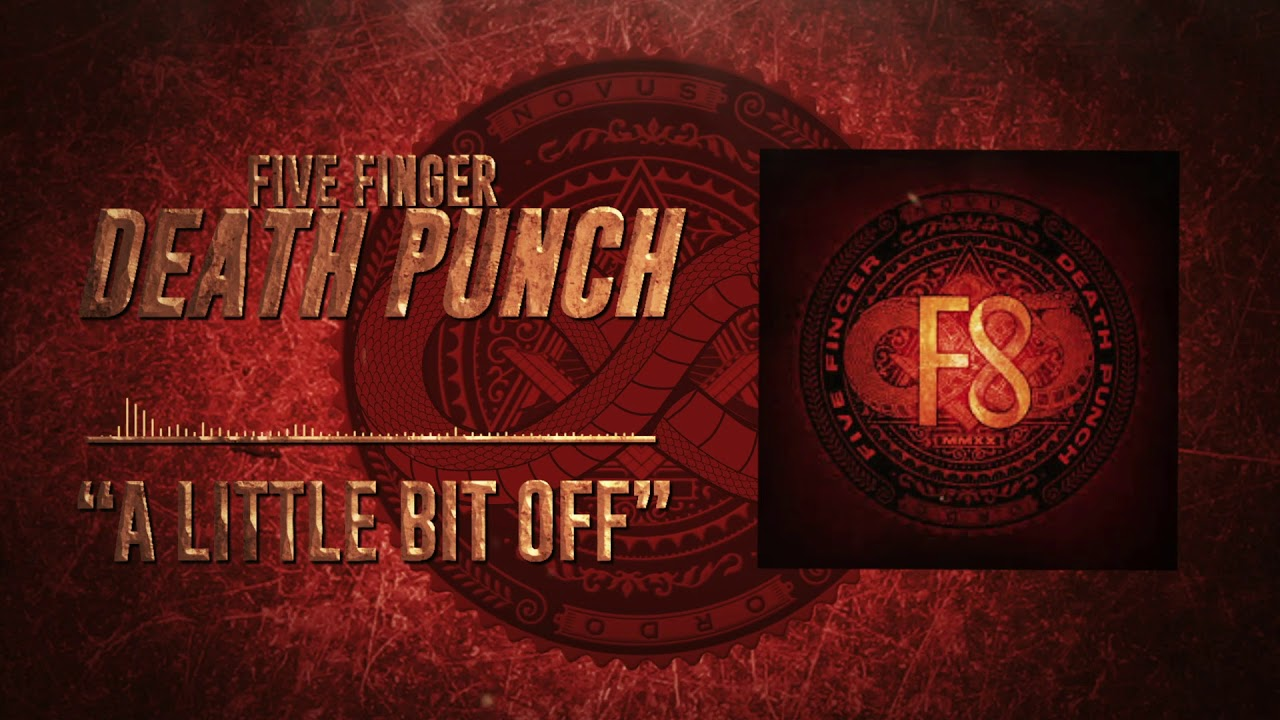 Five Finger Death Punch - A Little Bit Off (Official Audio) - YouTube
