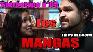 LES MANGAS | STEREOTYPE#5