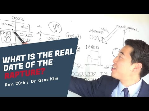 What Is the REAL Date of the Rapture? | Dr. Gene Kim (Rev. 20:6)