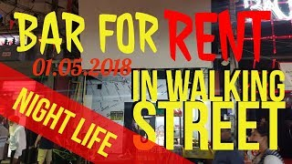 Midnight In Pattaya Walking Street 01.05.2018 BAR FOR SALE Thailand. New Angles