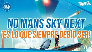 No Mans Sky NEXT ¡ES LO QUE SIEMPRE DEBIÓ SER! / #NoMansSkyNext