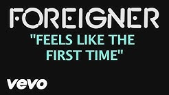 Foreigner - Feels Like The First Time (Official Lyric Video)