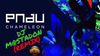 Chameleon - PNAU (DJ M@stadon Remix)