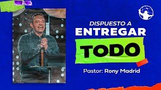 Dispuesto a entregar todo l Con Jesús Dispuesto A Todo l Pastor Rony Madrid