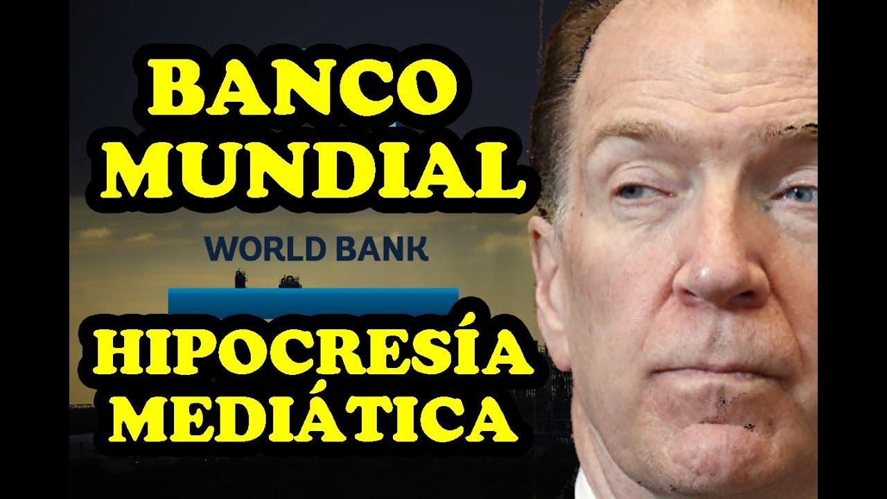 El Banco Mundial y su Hipocresía Extrema
