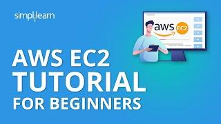 AWS EC2 Tutorial For Beginners | What Is AWS EC2? | AWS EC2 Tutorial | AWS Training | Simplilearn