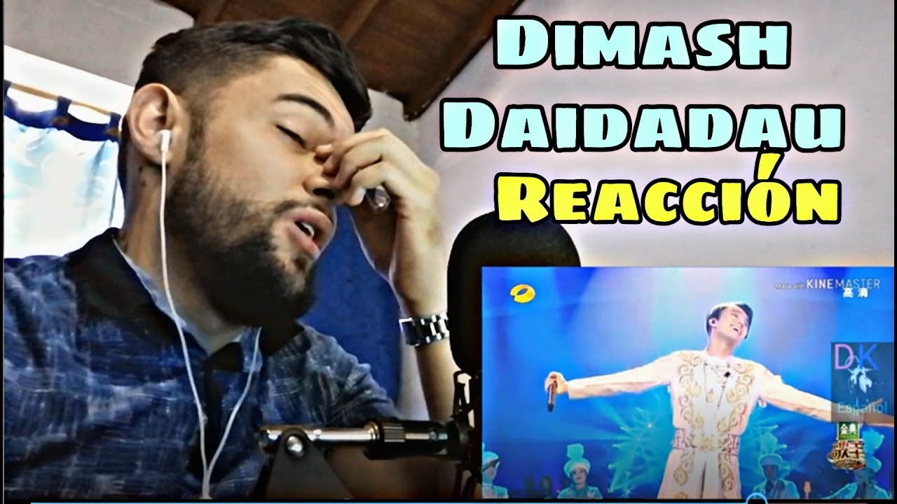 DIMASH REACCION | DAIDADAU | IMPRESIONANTE | 2019