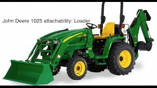 John Deere 1025R H120 loader and 260 Backhoe