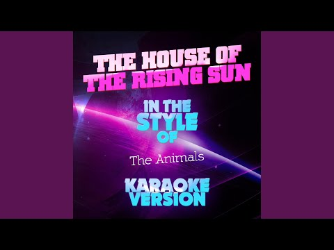 The House Of The Rising Sun (In The Style Of The Animals) (Karaoke Version)