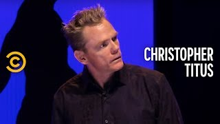 Christopher Titus: Angry Pursuit of Happiness - Badass Species