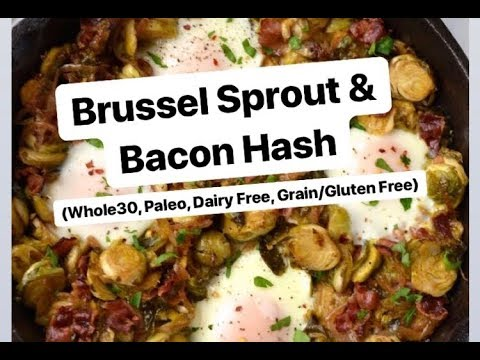 Brussel Sprout & Bacon Hash (Whole30, Paleo)