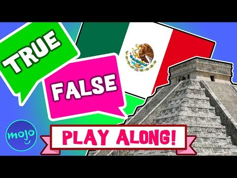 PLAY GAME - MEXICO - TRUE or FALSE (INTERACTIVE!)