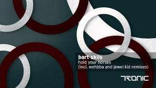 Bart Skils - Hold Your Horses (Jewel Kid Remix)