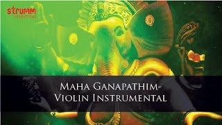 Maha Ganapathim-Violin Instrumental