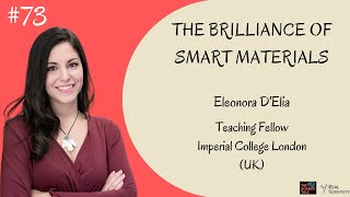 The Brilliance of Smart Materials ft. Eleonora D'Elia | #73 Under the Microscope